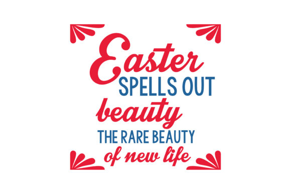 Print on Demand: Easter Spells out Beauty, the Rare Beauty of New Life Quote SVG Cut Graphic Crafts By TheLucky