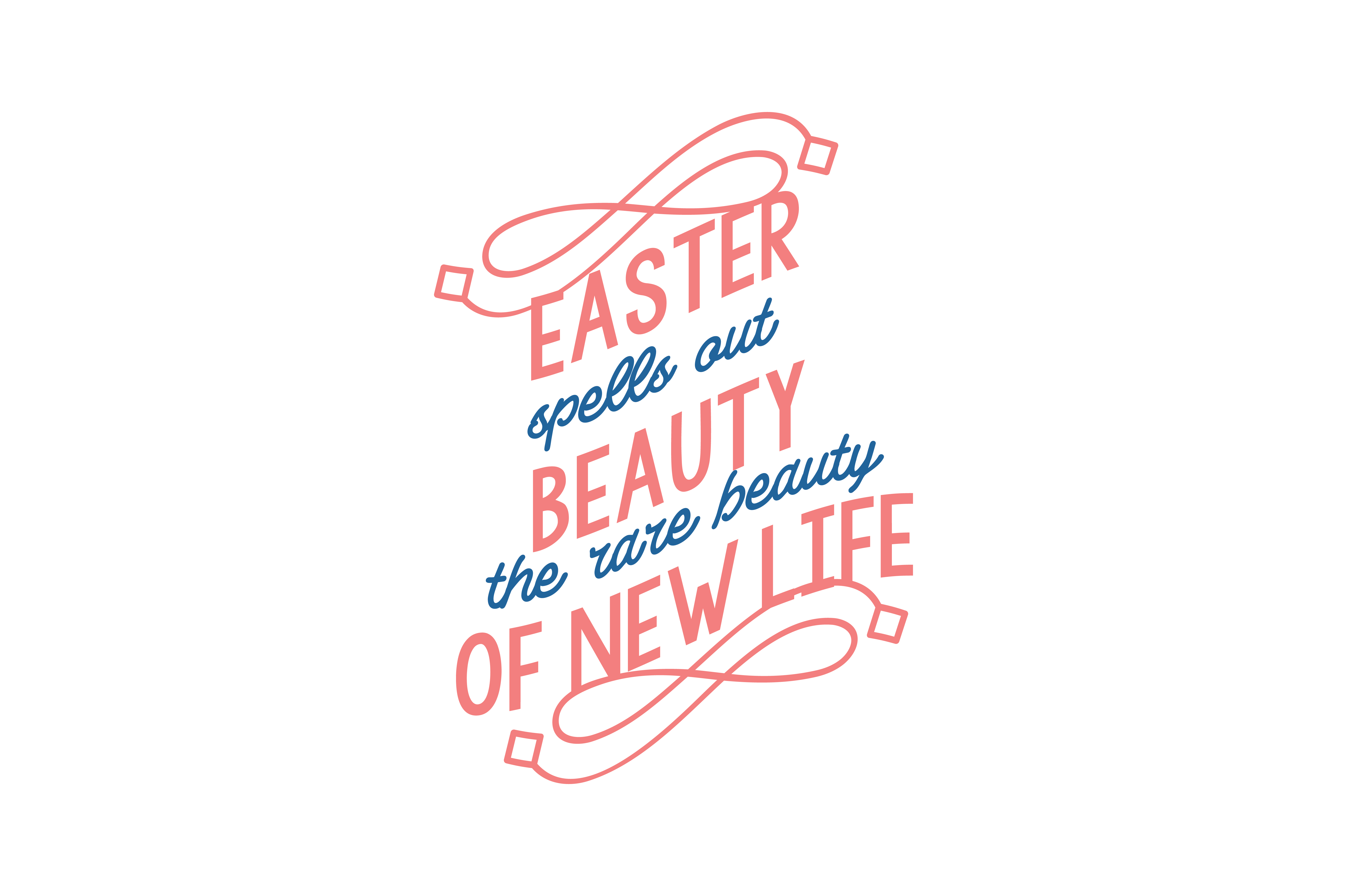 Easter Spells Out Beauty The Rare Beauty Of New Life Quote Svg