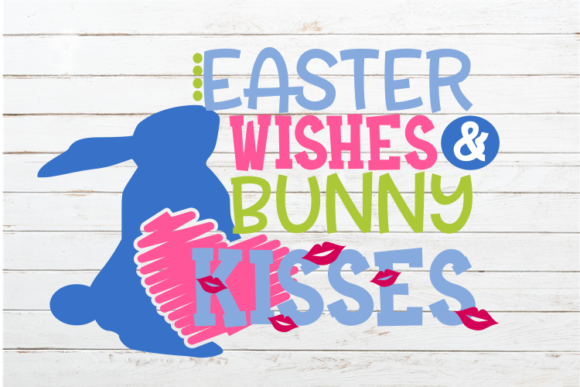 Easter Wishes and Bunny Kisses Graphic Crafts By OneStoneGraphics