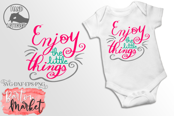 Enjoy the Little Things Handlettered SVG Graphic Crafts By Barton Market