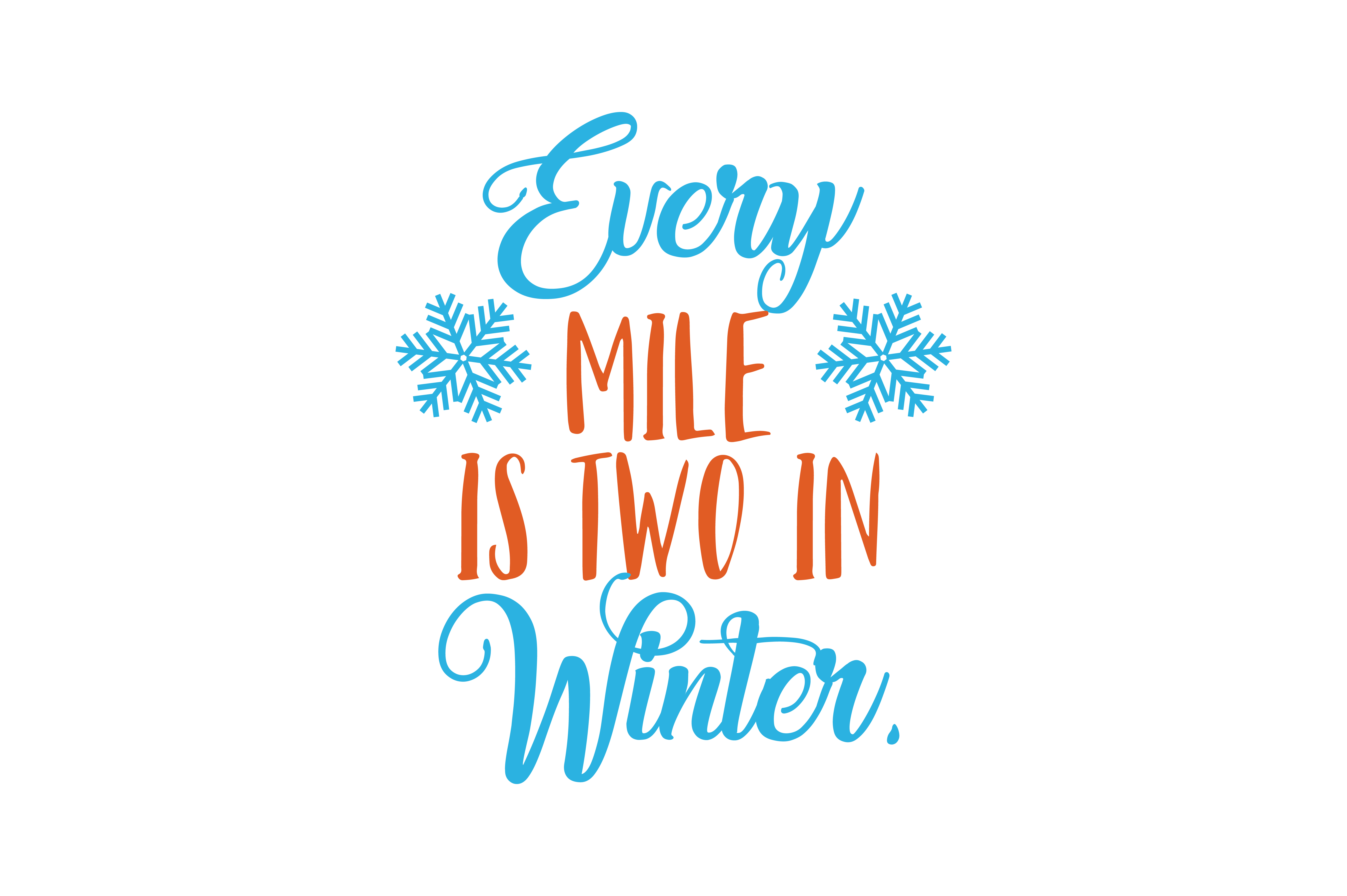 Download Free Every Mile Is Two In Winter Quote Svg Cut Graphic By Thelucky for Cricut Explore, Silhouette and other cutting machines.