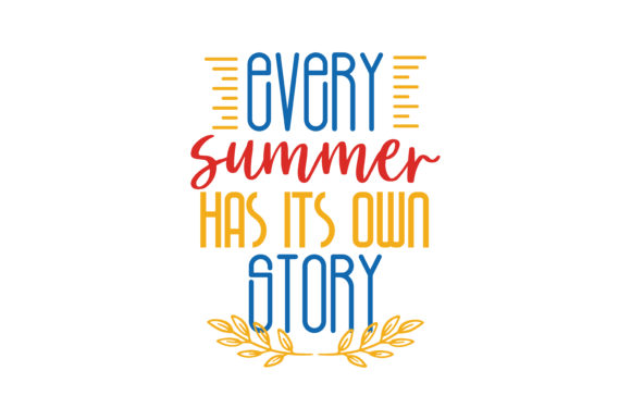 Download Free Every Summer Has Its Own Story Quote Svg Cut Graphic By Thelucky for Cricut Explore, Silhouette and other cutting machines.