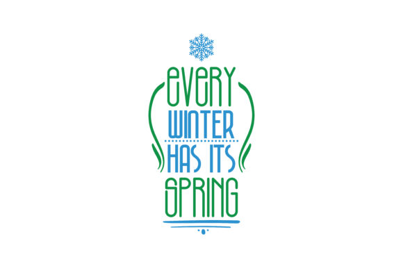 Download Free Every Winter Has Its Spring Quote Svg Cut Graphic By Thelucky for Cricut Explore, Silhouette and other cutting machines.