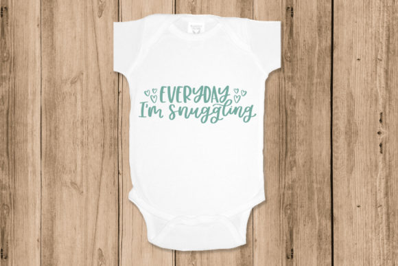 Everyday I'm Snuggling, Handlettered Baby