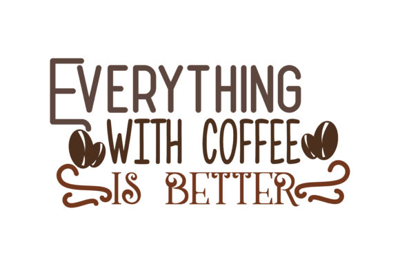 Download Free Everything Is Better With Coffee Quote Svg Cut Graphic By for Cricut Explore, Silhouette and other cutting machines.