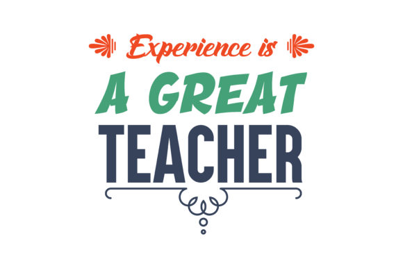 Download Free Experience Is A Great Teacher Quote Svg Cut Graphic By Thelucky for Cricut Explore, Silhouette and other cutting machines.