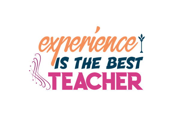 Download Free Experience Is The Best Teacher Quote Svg Cut Graphic By Thelucky for Cricut Explore, Silhouette and other cutting machines.