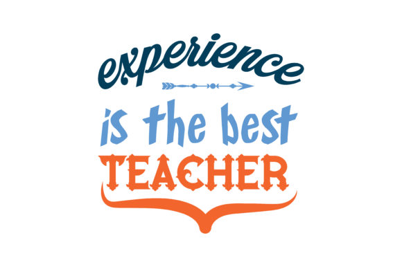 Download Free Experience Is The Best Teacher Quote Svg Cut Grafico Por for Cricut Explore, Silhouette and other cutting machines.