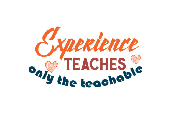 Download Free Experience Teaches Only The Teachable Quote Svg Cut Graphic By for Cricut Explore, Silhouette and other cutting machines.