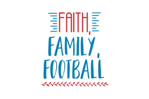 Print on Demand: Faith, Family, Football Graphic Crafts By TheLucky
