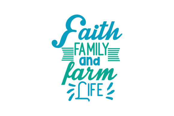Download Free Faith Family And Farm Life Quote Svg Cut Graphic By Thelucky for Cricut Explore, Silhouette and other cutting machines.