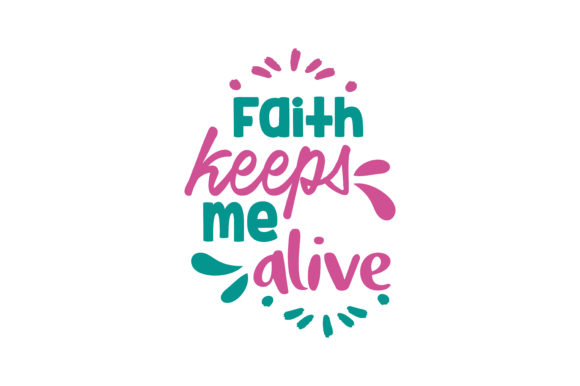 Download Free Faith Keeps Me Alive Quote Svg Cut Graphic By Thelucky for Cricut Explore, Silhouette and other cutting machines.