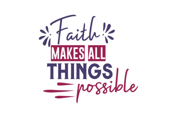 Download Free Faith Makes All Things Possible Quote Svg Cut Graphic By for Cricut Explore, Silhouette and other cutting machines.