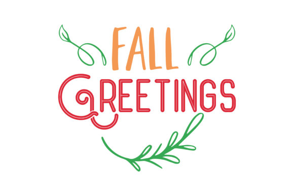 Download Free Fall Greetings Quote Svg Cut Graphic By Thelucky Creative Fabrica for Cricut Explore, Silhouette and other cutting machines.