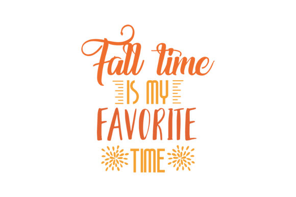Download Free Fall Time Is My Favorite Time Quote Svg Cut Graphic By Thelucky for Cricut Explore, Silhouette and other cutting machines.