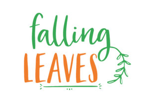 Download Free Falling Leaves Quote Svg Cut Graphic By Thelucky Creative Fabrica for Cricut Explore, Silhouette and other cutting machines.