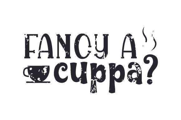 Download Free Fancy A Cuppa Svg Cut File By Creative Fabrica Crafts Creative for Cricut Explore, Silhouette and other cutting machines.