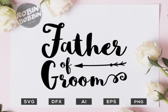 Print on Demand: Father of Groom - Wedding Graphic Crafts By RobinBobbinDesign