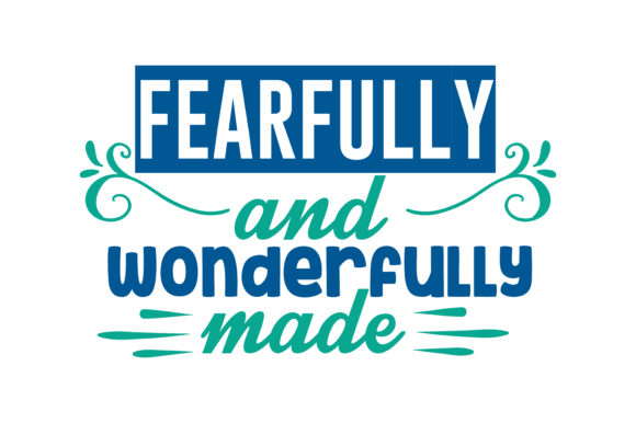 Print on Demand: Fearfully and Wonderfully Made Quote SVG Cut Graphic Crafts By TheLucky