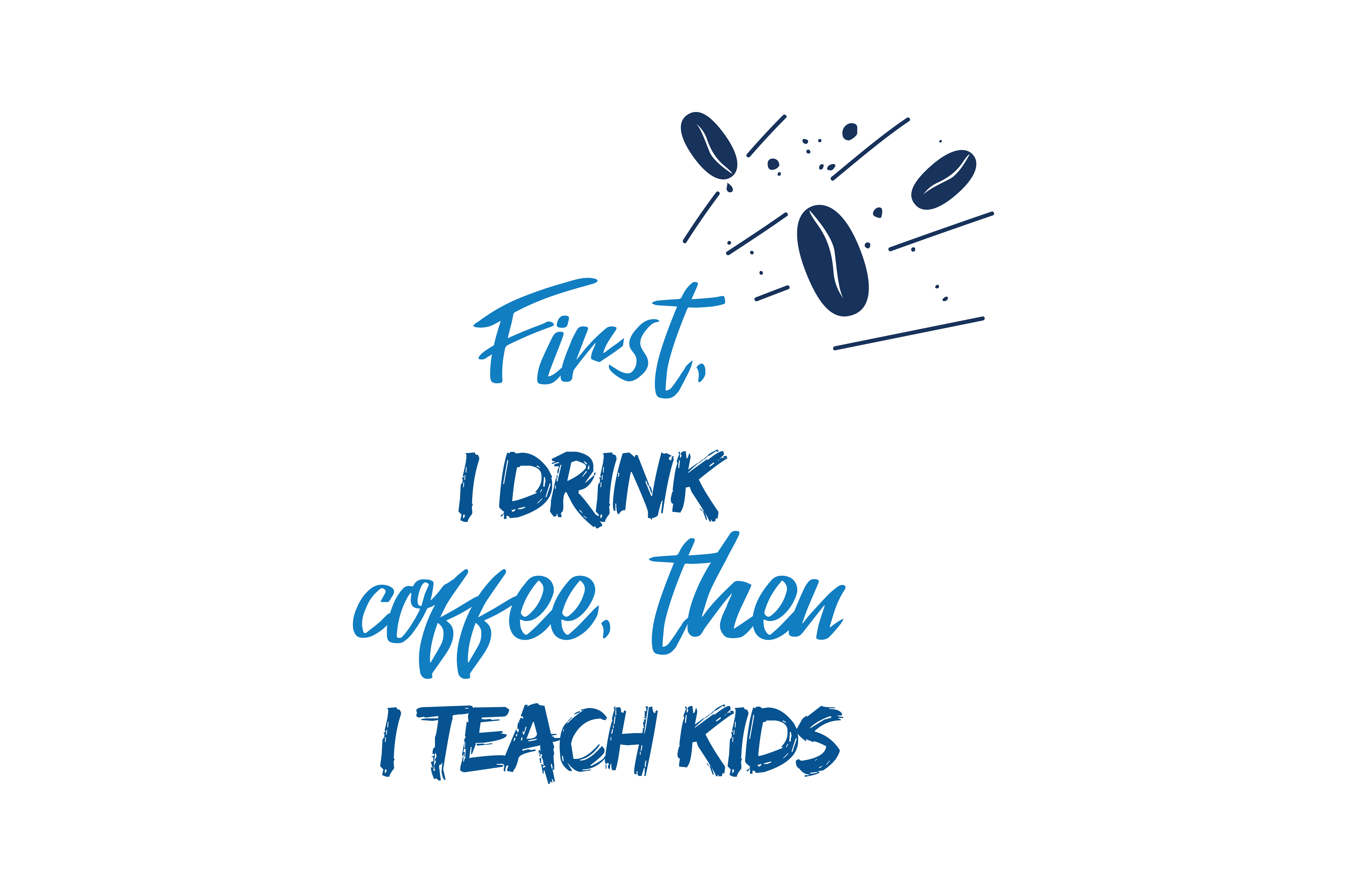 Download Free First I Drink Coffee Then I Tech Kids Quote Svg Cut Graphic By for Cricut Explore, Silhouette and other cutting machines.