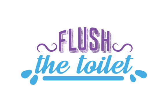 Download Free Flush The Toilet Quote Svg Cut Graphic By Thelucky Creative for Cricut Explore, Silhouette and other cutting machines.