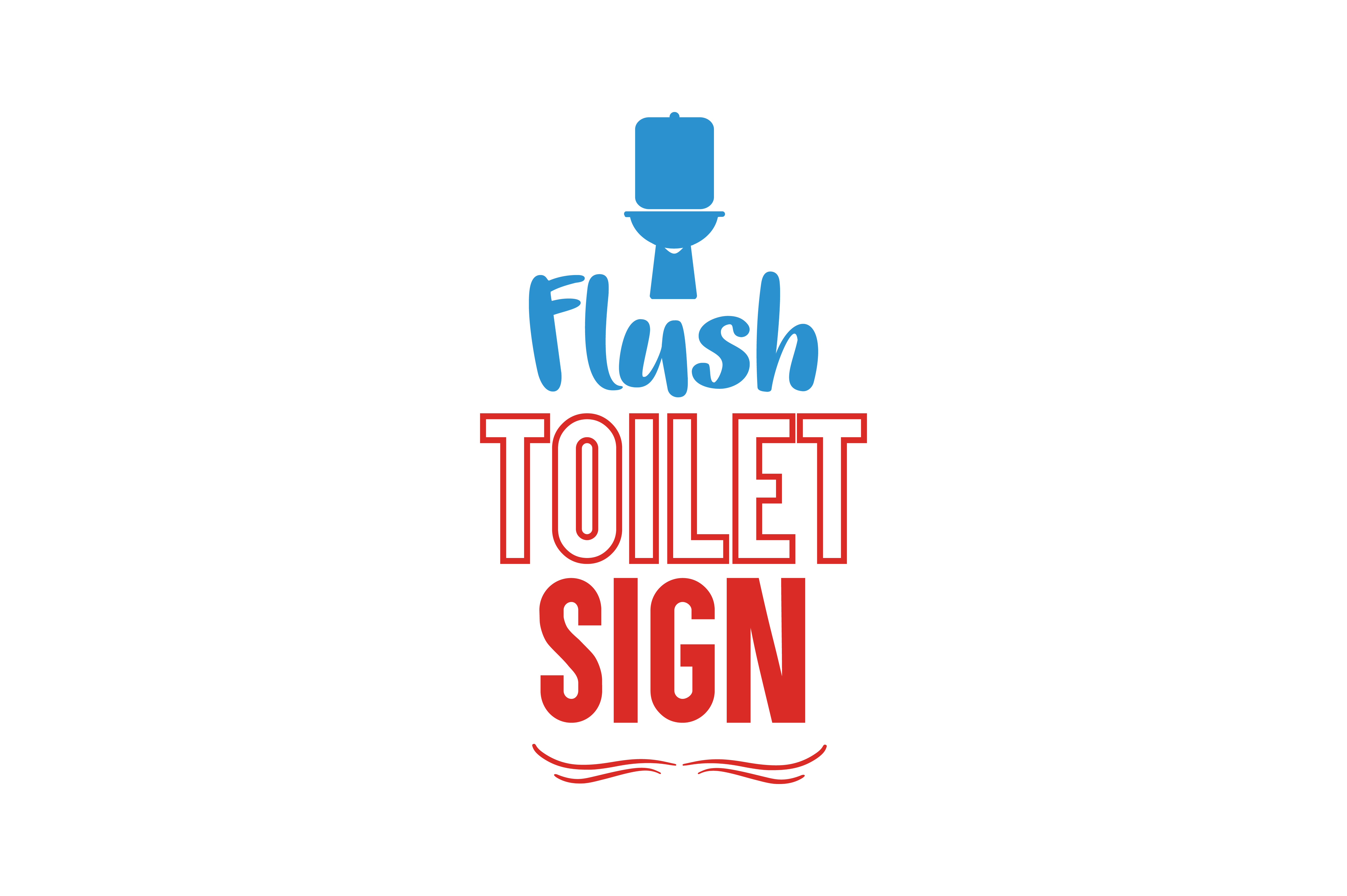 Download Free Flush Toilet Sign Quote Svg Cut Graphic By Thelucky Creative for Cricut Explore, Silhouette and other cutting machines.