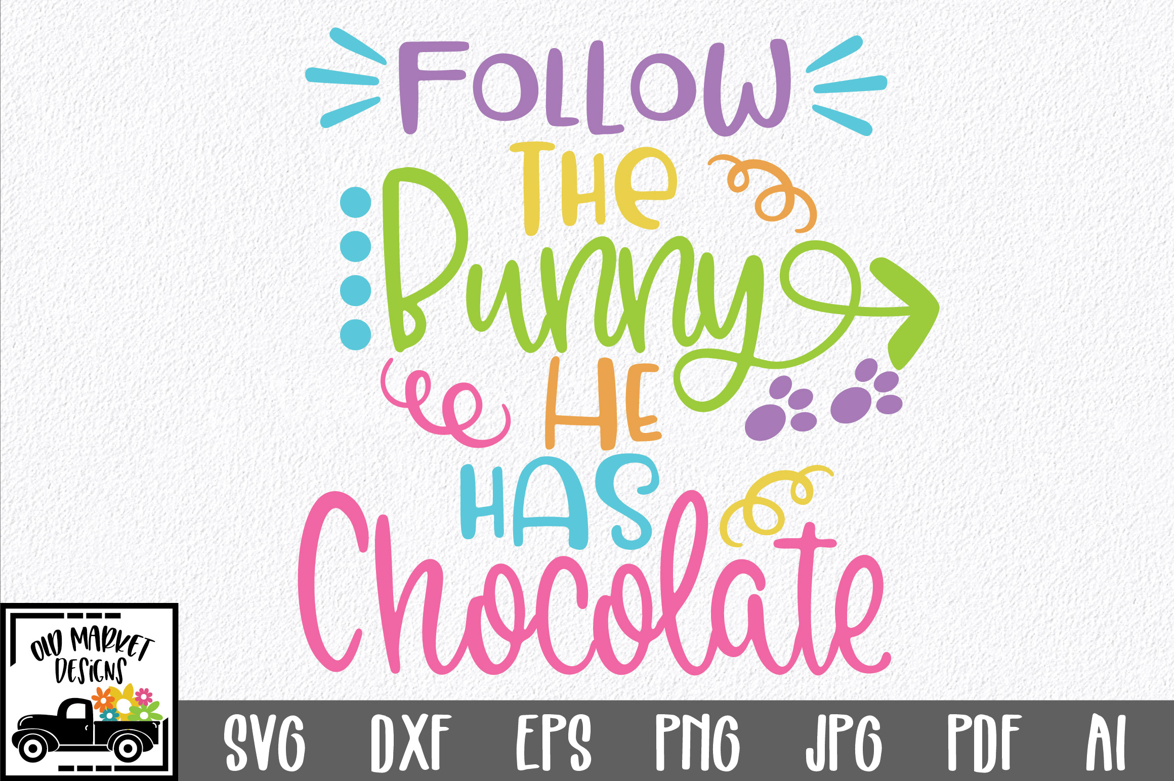 Download Free Follow The Bunny He Has Chocolate Graphic By Oldmarketdesigns for Cricut Explore, Silhouette and other cutting machines.