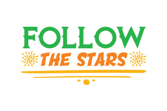 Print on Demand: Follow the Stars Quote SVG Cut Graphic Crafts By TheLucky