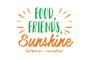 Download Free Food Friends Sunshine Quote Svg Cut Grafico Por Thelucky for Cricut Explore, Silhouette and other cutting machines.