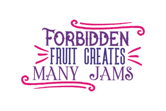 Download Free Forbidden Fruit Creates Many Jams Quote Svg Cut Graphic By for Cricut Explore, Silhouette and other cutting machines.