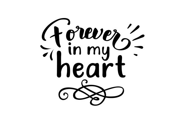 Download Free Forever In My Heart Svg Cut File By Creative Fabrica Crafts for Cricut Explore, Silhouette and other cutting machines.