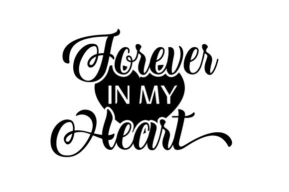 Forever in My Heart Remembrance Craft Cut File By Creative Fabrica Crafts - Image 1