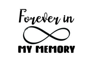 Forever in My Memory Remembrance Craft Cut File By Creative Fabrica Crafts