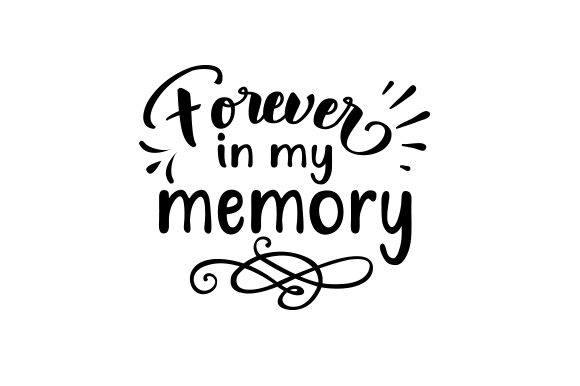 Forever in My Memory Remembrance Craft Cut File By Creative Fabrica Crafts - Image 1