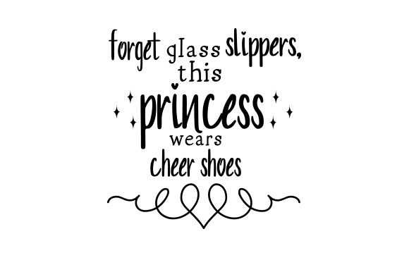 Download Free Forget Glass Slippers This Princess Wears Cheer Shoes Svg Cut for Cricut Explore, Silhouette and other cutting machines.