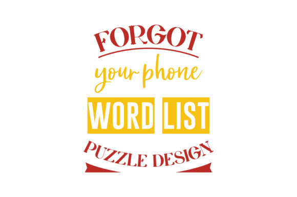 Forgot Your Phone Word List Puzzle Design Quote Svg Cut Graphic