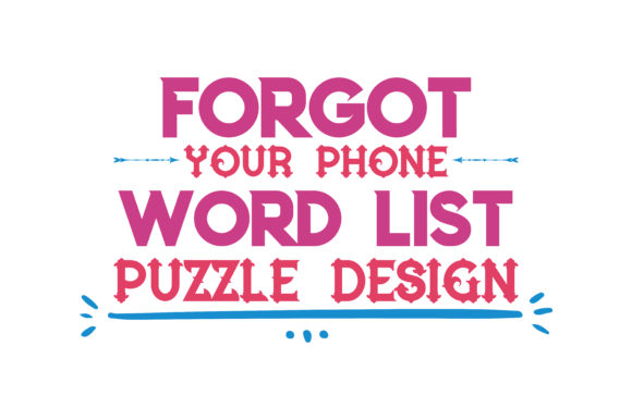 Download Free Forgot Your Phone Word List Puzzle Design Quote Svg Cut Graphic for Cricut Explore, Silhouette and other cutting machines.