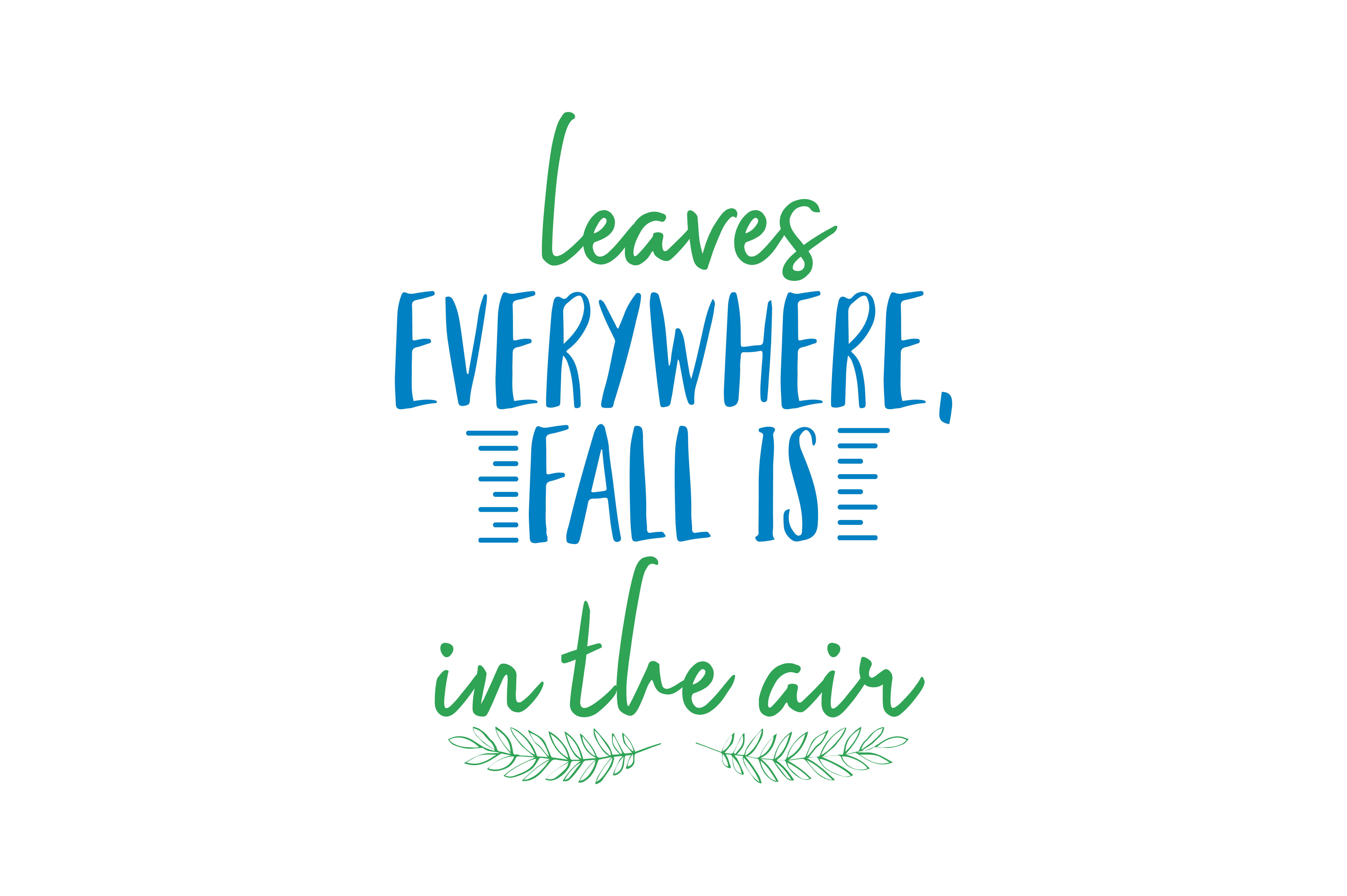Download Free Frost On The Pumpkins Leaves Everywhere Fall Is In The Air Quote for Cricut Explore, Silhouette and other cutting machines.