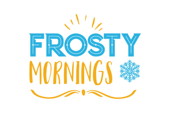 Download Free Frosty Mornings Quote Svg Cut Graphic By Thelucky Creative Fabrica for Cricut Explore, Silhouette and other cutting machines.