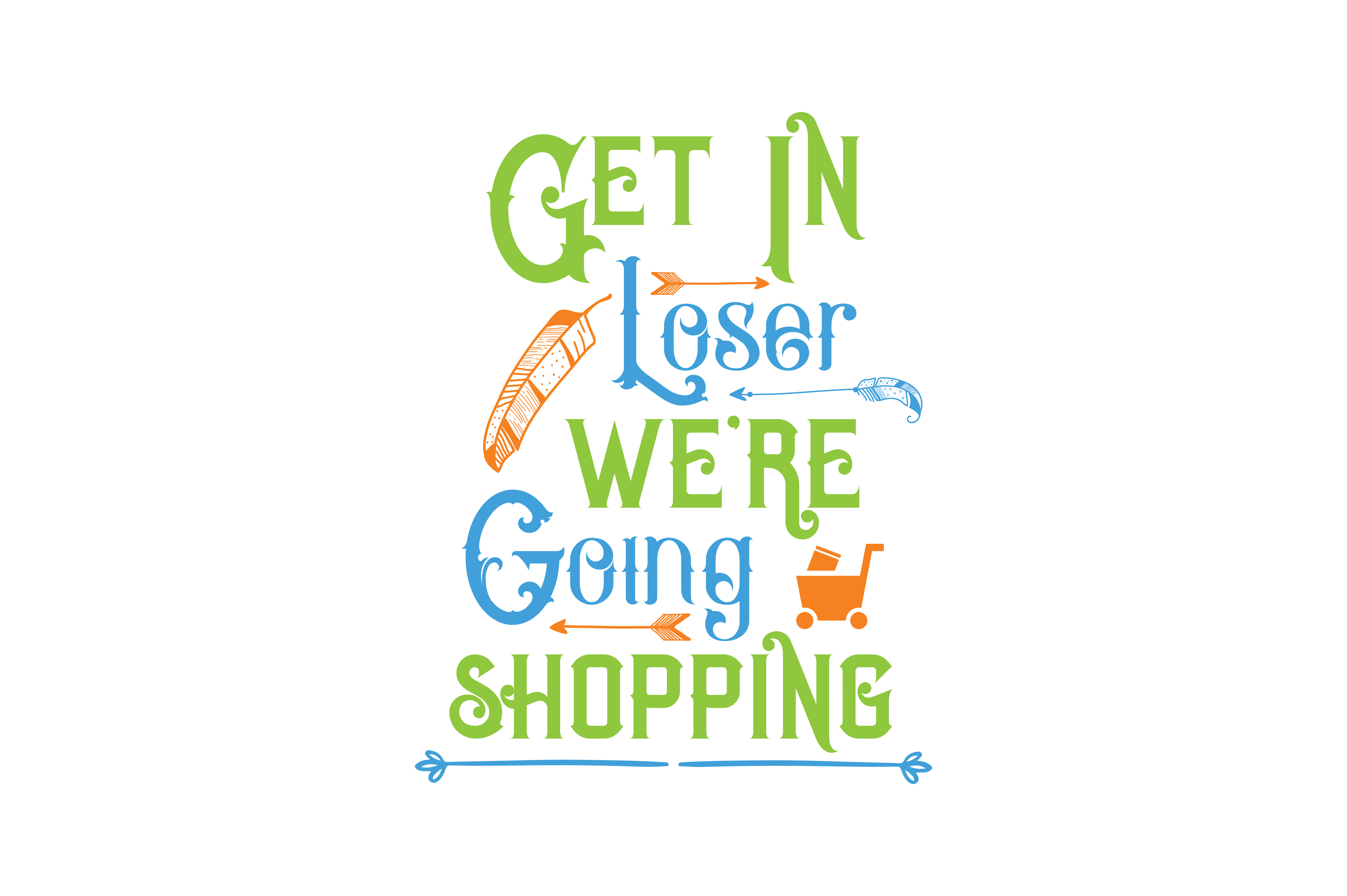 Download Free Get In Loser We Re Going Shopping Quote Svg Cut Graphic By SVG Cut Files