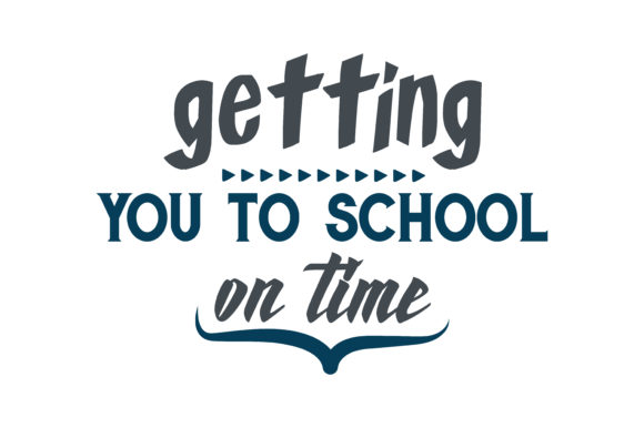 Download Free Getting You To School On Time Quote Svg Cut Graphic By Thelucky for Cricut Explore, Silhouette and other cutting machines.