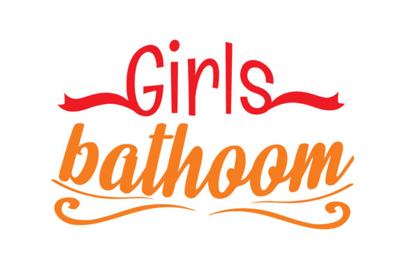 Download Free Girls Bathroom Quote Svg Cut Graphic By Thelucky Creative Fabrica for Cricut Explore, Silhouette and other cutting machines.