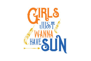 Download Free Girls Just Wanna Have Sun Quote Svg Cut Graphic By Thelucky for Cricut Explore, Silhouette and other cutting machines.