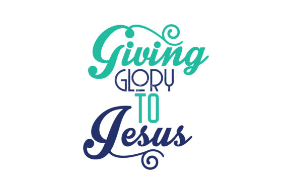 Download Free Giving Glory To Jesus Quote Svg Cut Graphic By Thelucky for Cricut Explore, Silhouette and other cutting machines.