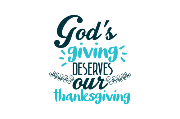 Print on Demand: God's Giving Deserves Our Thanksgiving Quote SVG Cut Graphic Crafts By TheLucky
