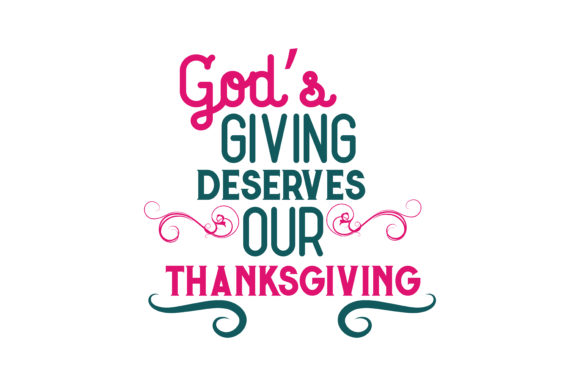 Download Free God S Giving Deserves Our Thanksgiving Quote Svg Cut Graphic By for Cricut Explore, Silhouette and other cutting machines.