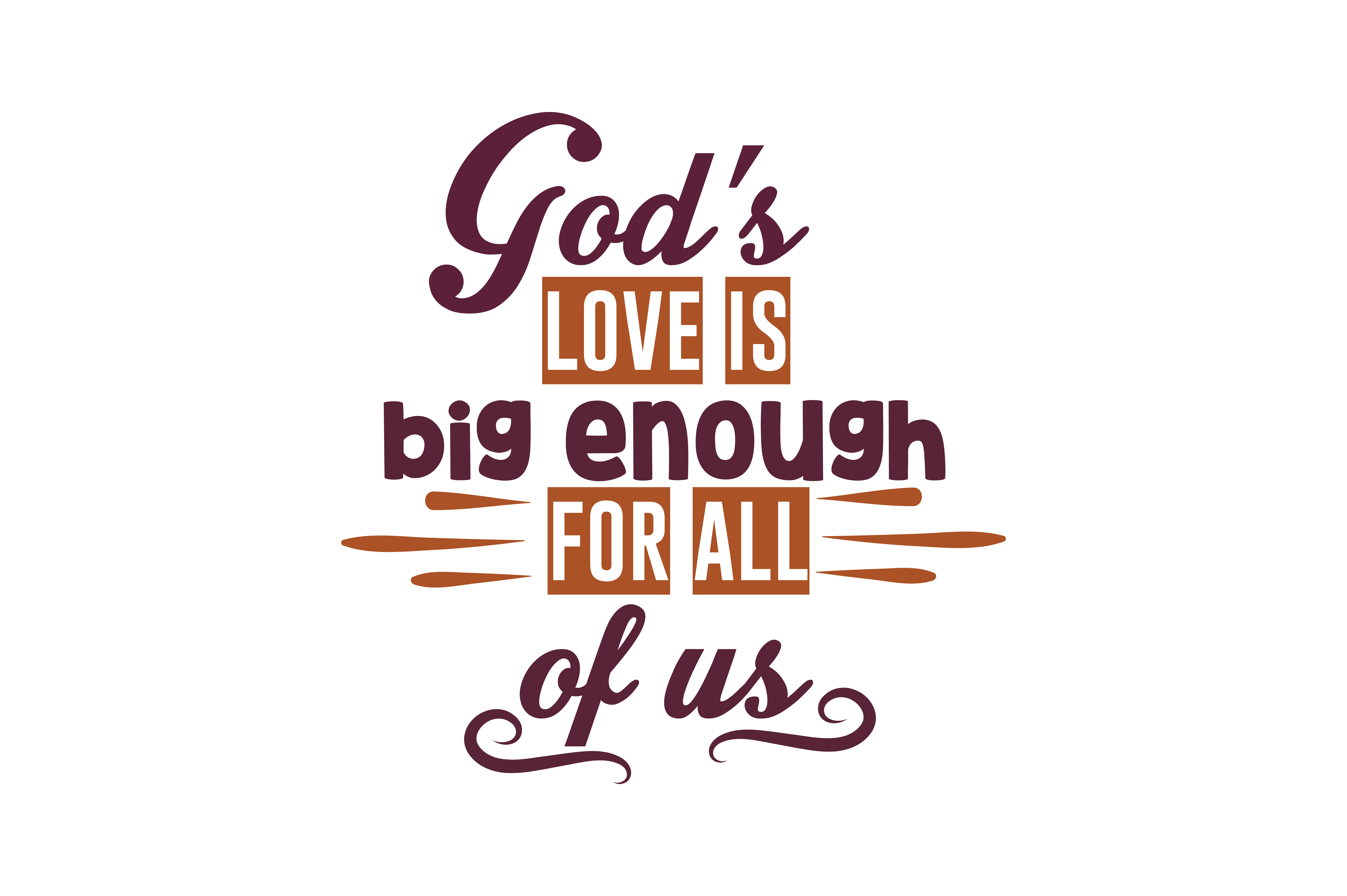 Download Free God S Love Is Big Enough For All Of Us Quote Svg Cut Graphic By for Cricut Explore, Silhouette and other cutting machines.