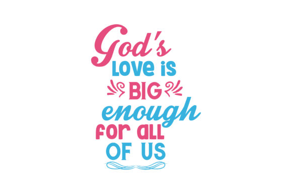 Download Free God S Love Is Big Enough For All Of Us Quote Svg Cut Graphic By SVG Cut Files