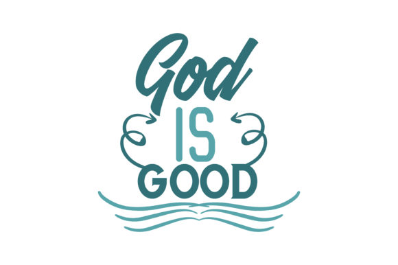 Download Free God Is Good Quote Svg Cut Grafico Por Thelucky Creative Fabrica for Cricut Explore, Silhouette and other cutting machines.
