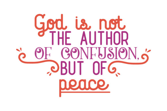 Download Free God Is Not The Author Of Confusion But Of Peace Quote Svg Cut SVG Cut Files